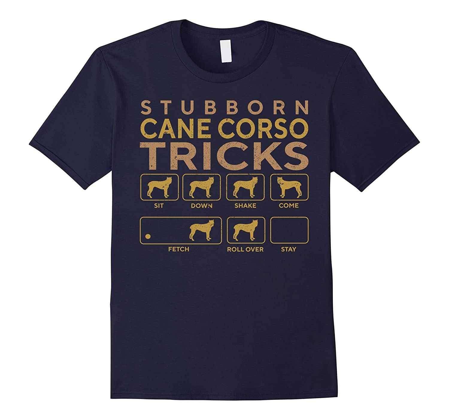 Stubborn Cane Corso Tricks Funny T-shirt Gift For Dog Lovers-T-Shirt