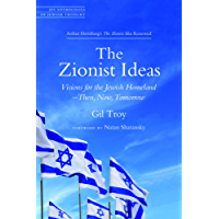 The Zionist Ideas: Visions for the Jewish Homeland—Then, Now, Tomorrow (JPS Anthologies of Jewish Thought)