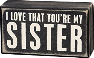 Primitives by Kathy 19449 Classic Black and White, Box Sign, You're My Sister