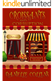 Croissants and Corruption (Margot Durand Cozy Mystery Book 1) (English Edition)