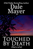 Touched by Death: Part 2 of 2