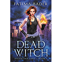 Dead Witch: An Urban Fantasy (Valentina Sanz Book 1)