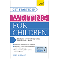 Get Started in Writing for Children: Teach Yourself: How to write entertaining, colourful and compelling books for children