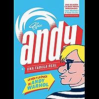 Andy. Una fábula real (): La vida y la época de Andy Warhol