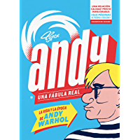 Andy. Una fábula real: La vida y la época de Andy Warhol