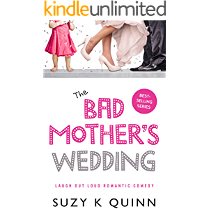 Bad Mother's Wedding: Laugh out loud romantic comedy books