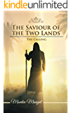 The Calling (The Saviour of the Two Lands Book 1)