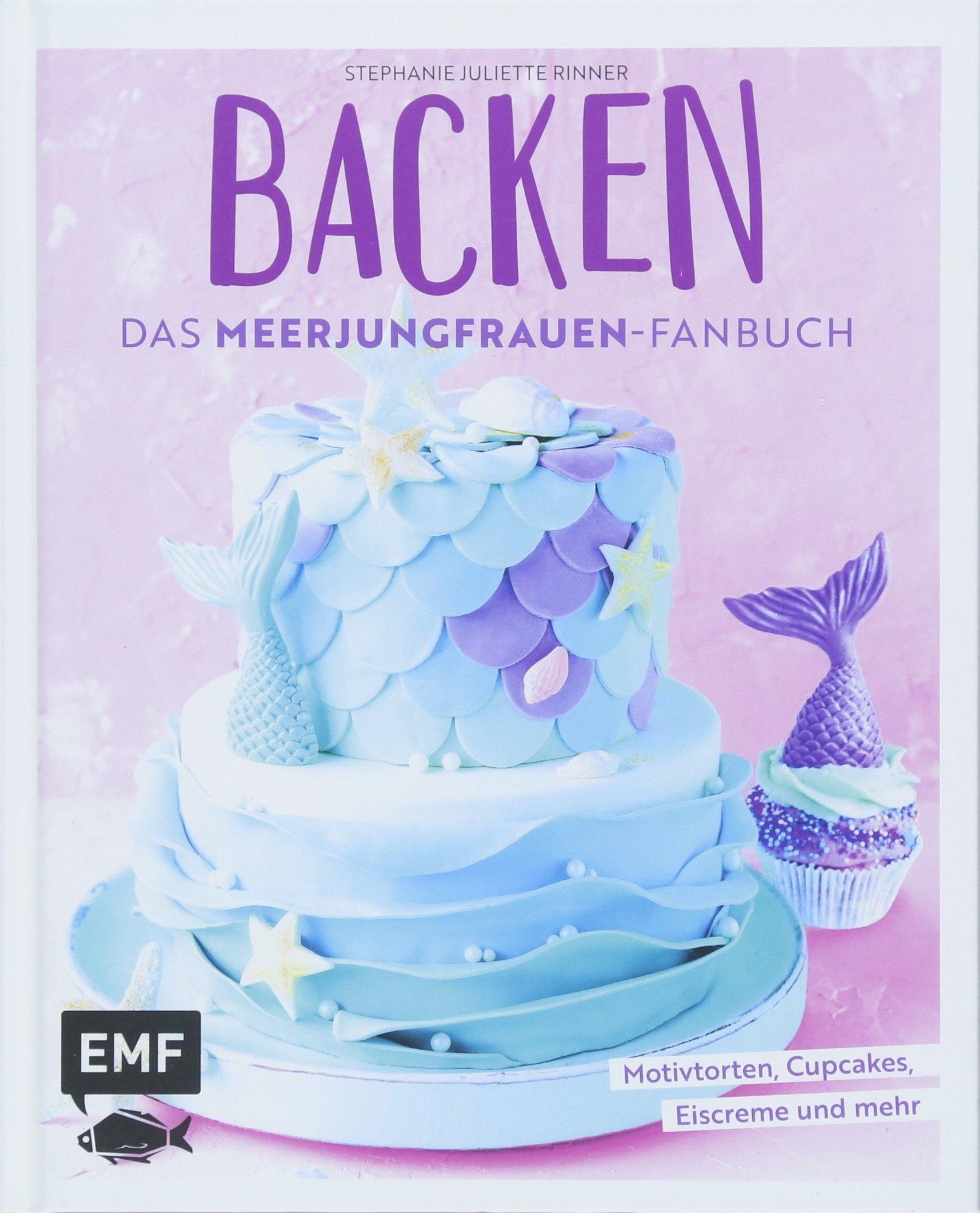 backen-das-meerjungfrauen-fanbuch-motivtorten-cupcakes-eiscreme-und-mehr
