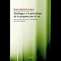 Heidegger y la genealogía de la pegunta por el Ser: Una articulación temática y metodológica de su obra temprana