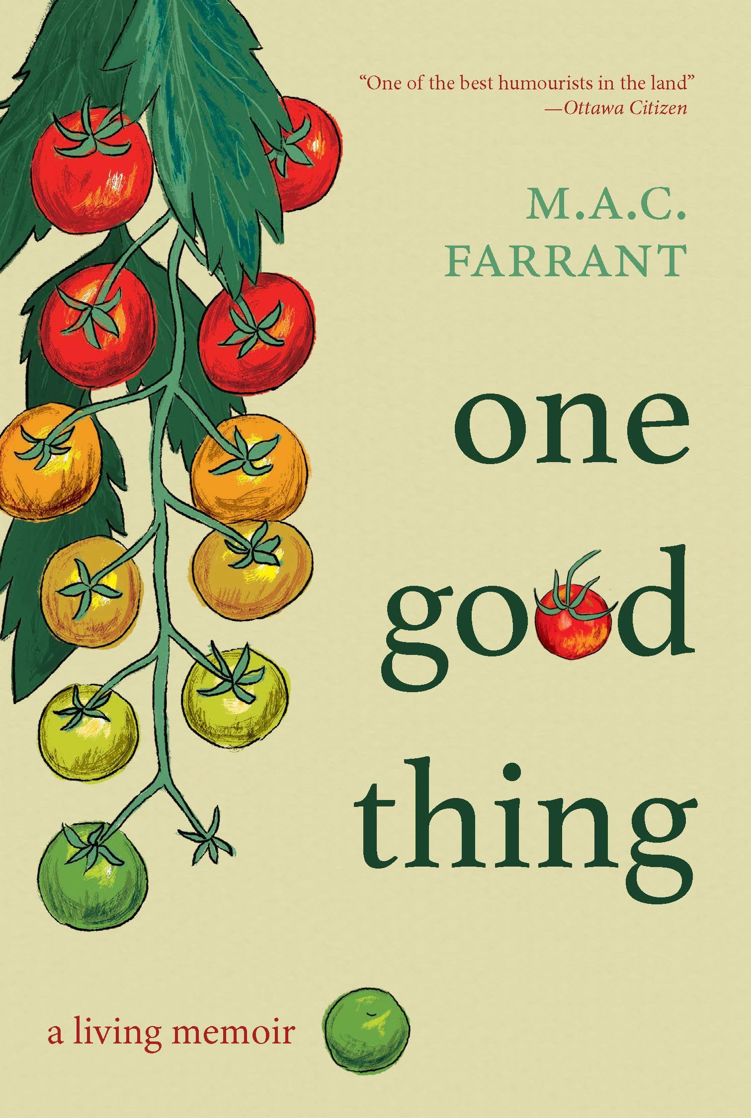 One Good Thing: A Living Memoir: Farrant, M.A.C.: 9781772012842: Books - Amazon.ca