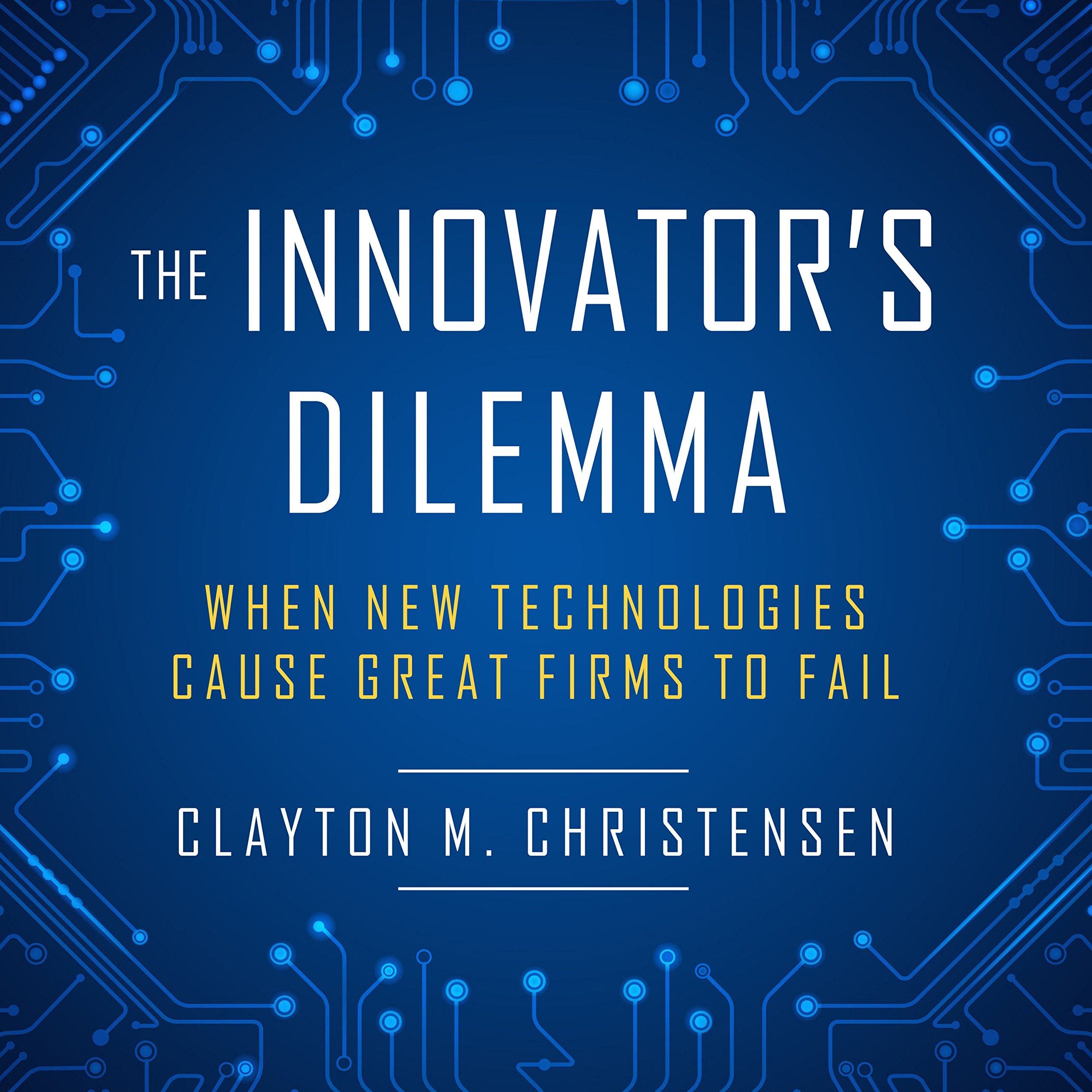 The Innovator's Dilemma: When New Technologies Cause Great Firms to Fail pdf
