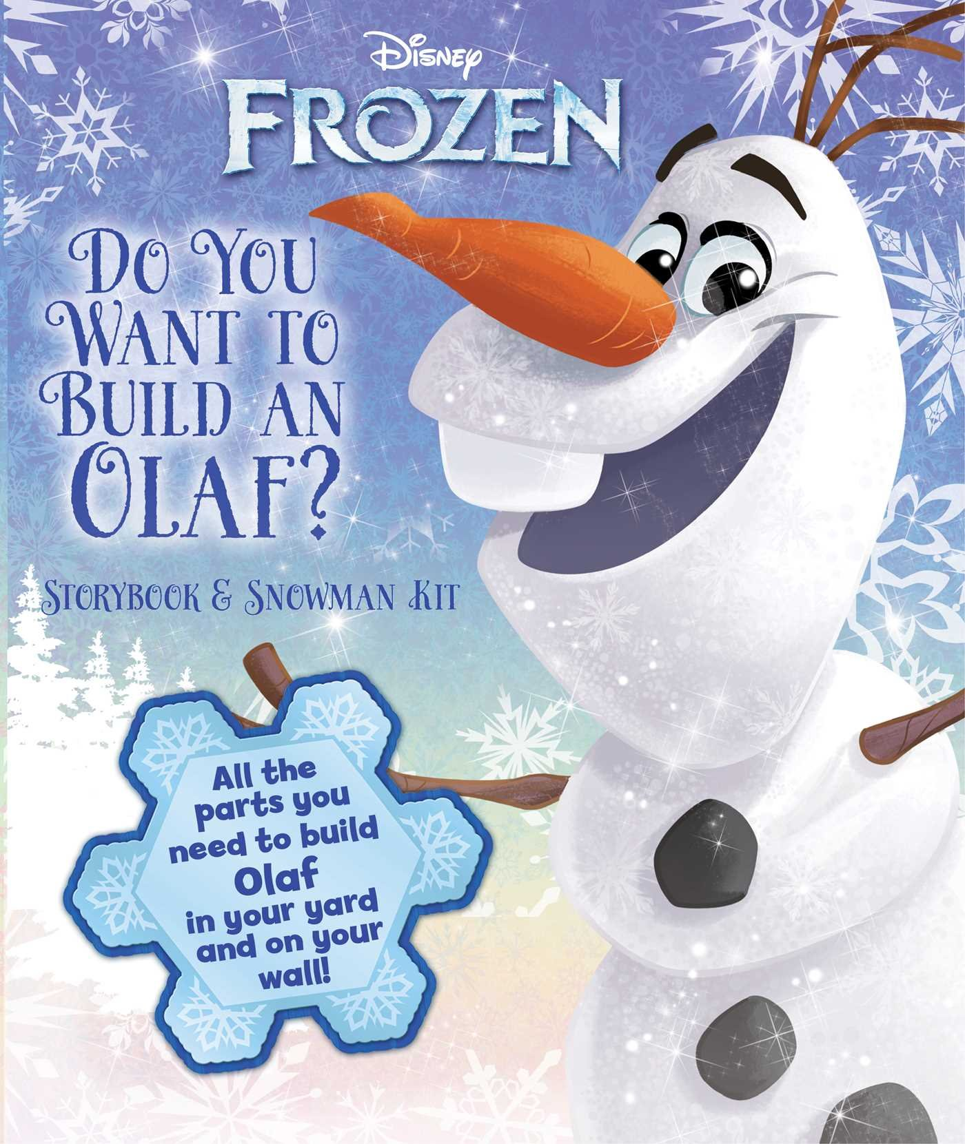 Disney Frozen: Do You Want to Build an Olaf?: Storybook & Snowman ...
