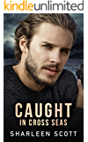 Caught in Cross Seas (the Caught Series book 1)