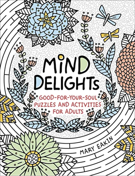 Amazon.com: Mind Delights: Good-for-Your-Soul Puzzles And Activities For  Adults (Brain Activities And Adult Coloring) (9780736971874): Eakin, Mary:  Books