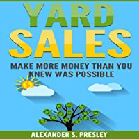 Yard Sales: Make More Money Than You Knew Was Possible