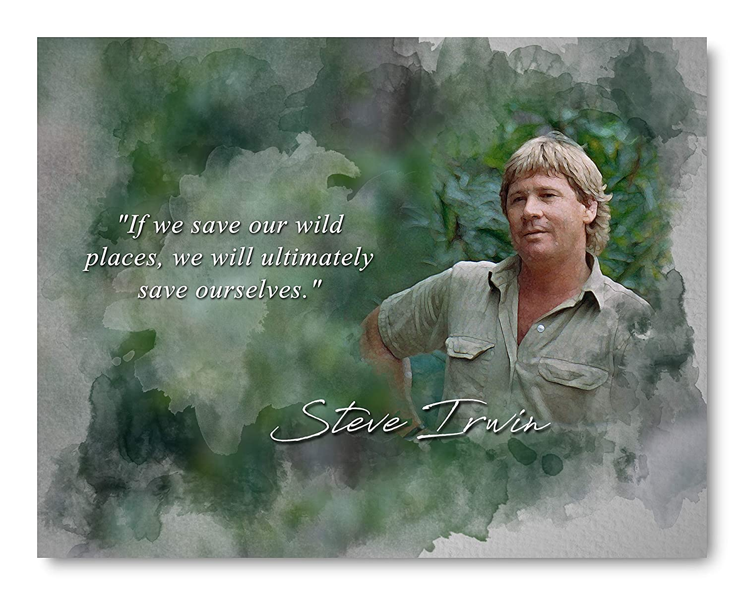 Amazon Com Ultimately Save Ourselves Steve Irwin Inspirational Quote 8 X 10 Unframed Print Decorative Wall Art For Classrooms Libraries Great Gift For Crocodile Hunter Fans Nature Lovers Science Teacher Handmade