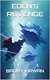 Eden's Revenge (The Eden Paradox Book 3)