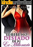 El bebé no deseado de su ex millonario (Spanish Edition)
