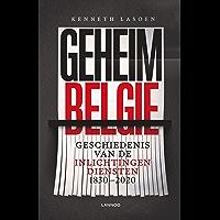 Geheim België: Geschiedenis van de inlichtingendiensten 1830-2020