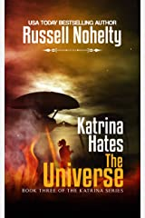 Katrina Hates the Universe: A Mythological Space Opera (The Katrina Series Book 3) Kindle Edition
