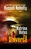 Katrina Hates the Universe: A Mythological Space Opera (The Katrina Series Book 3)