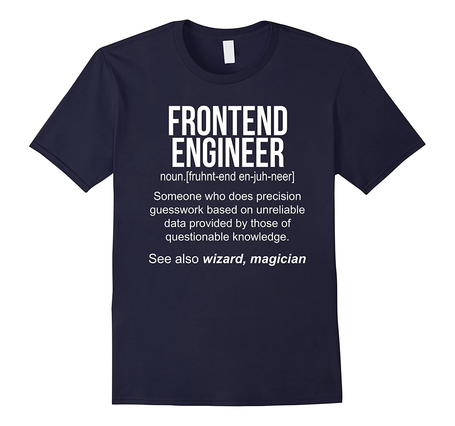 Frontend Engineer Meaning Shirt - Frontend Engineer Funny De-RT