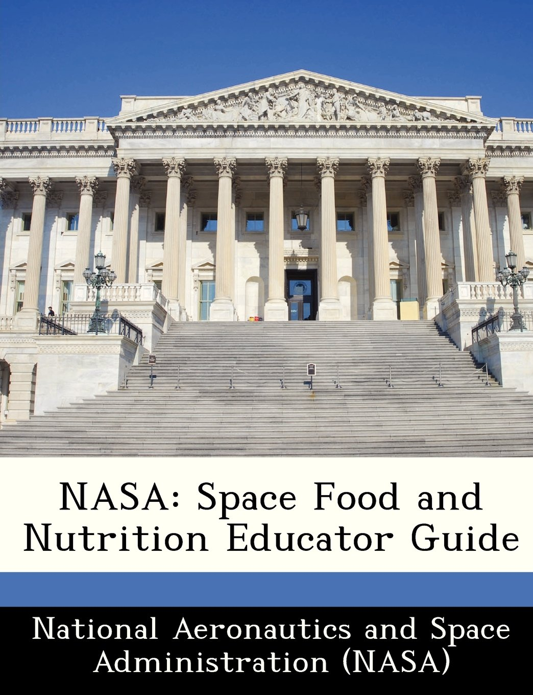 NASA: Space Food and Nutrition Educator Guide: National Aeronautics and  Space Administr: 9781288291038: Amazon.com: Books