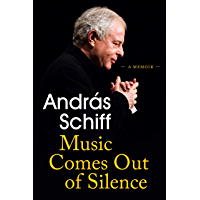 Music Comes Out of Silence: A Memoir (English Edition)