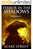 Terror in the Shadows Vol. 2: Horror Short Stories Collection with Scary Ghosts, Paranormal & Supernatural Monsters