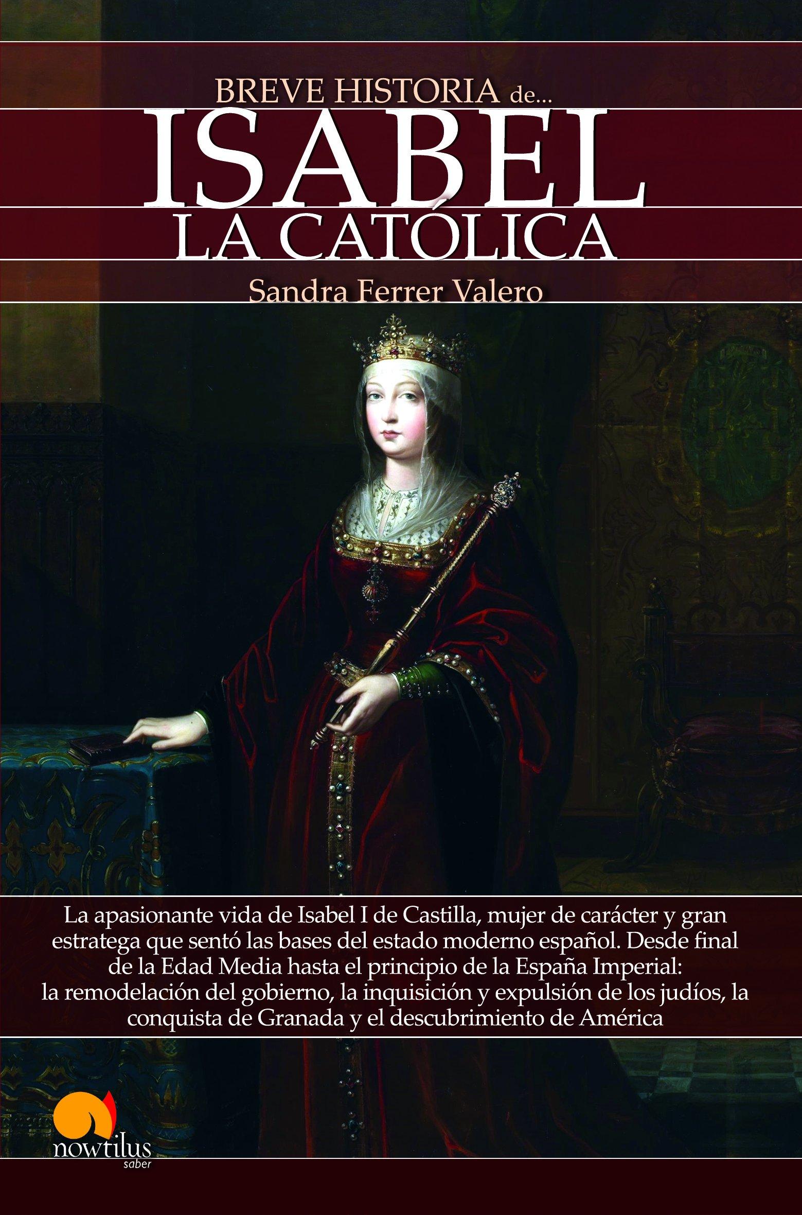 Breve historia de Isabel la Católica: Amazon.es: Ferrer Valero, Sandra: Libros