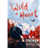 Wild at Heart: A Novel (The Simple Wild Book 2)
