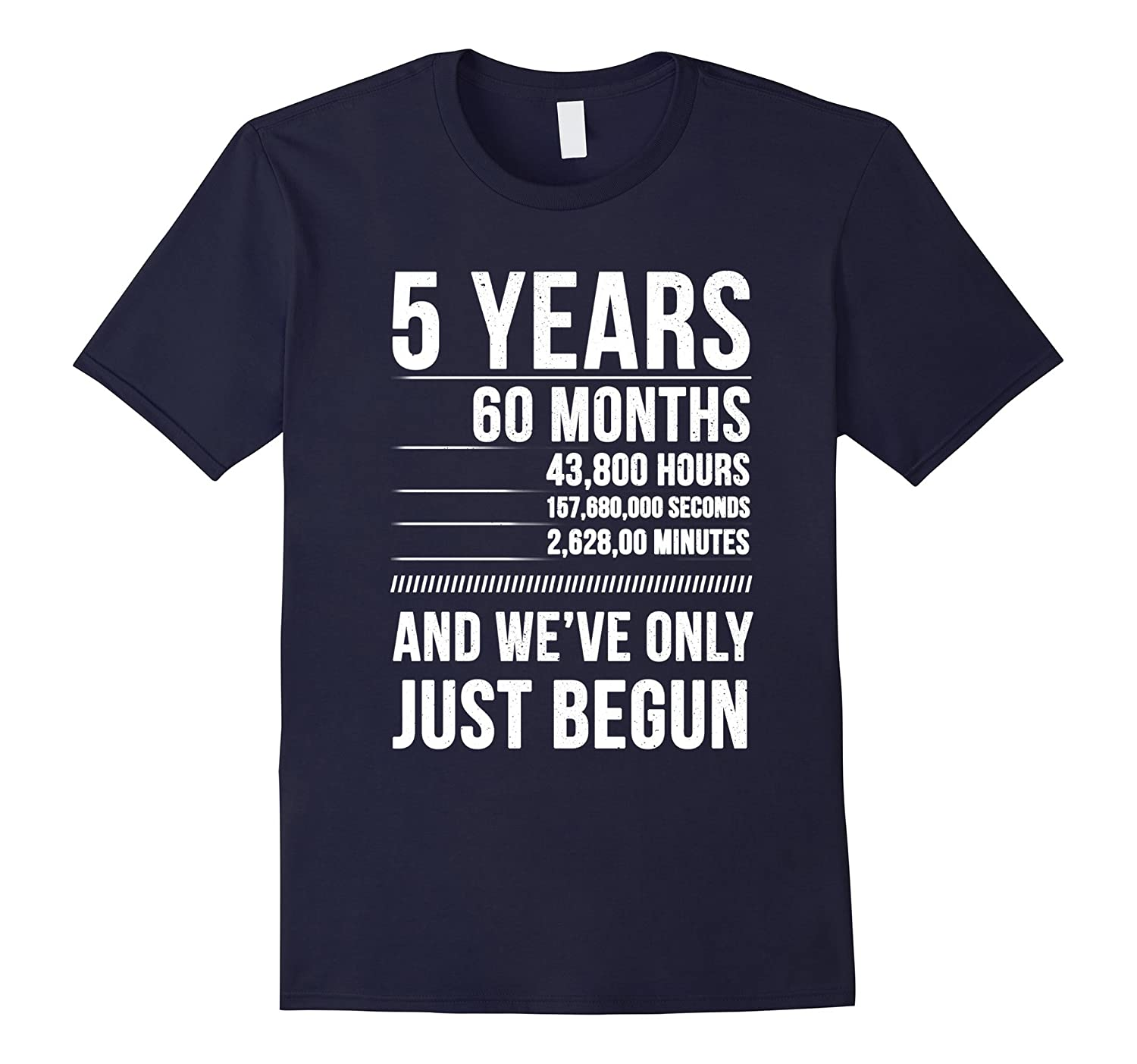 5 Year We've Only Just Begun T-Shirt-TH