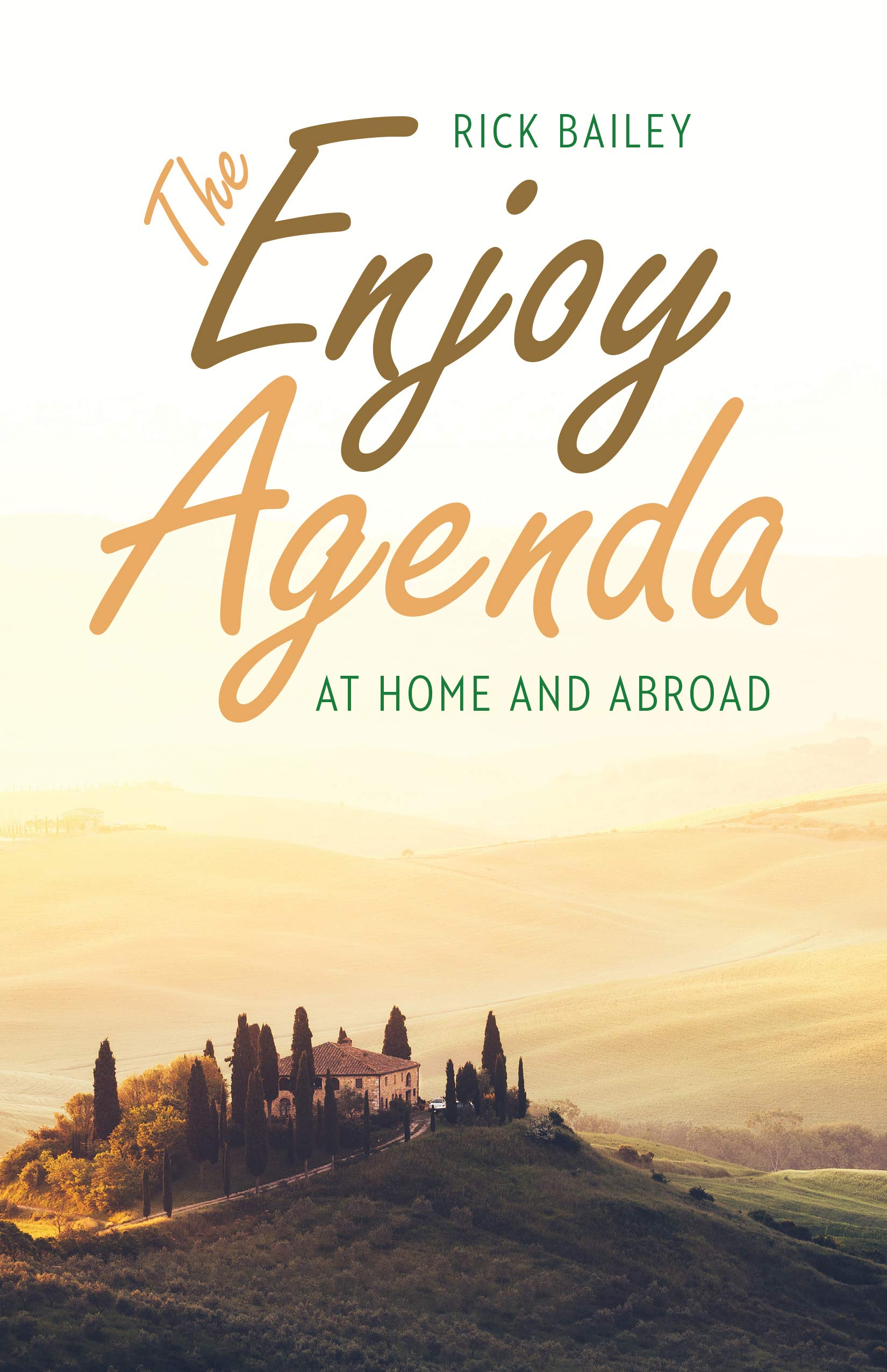 The Enjoy Agenda: At Home and Abroad: Rick Bailey ...