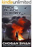 Thick Black Theory: Symbiont Wars Book IV (Symbiont Wars Universe 4)