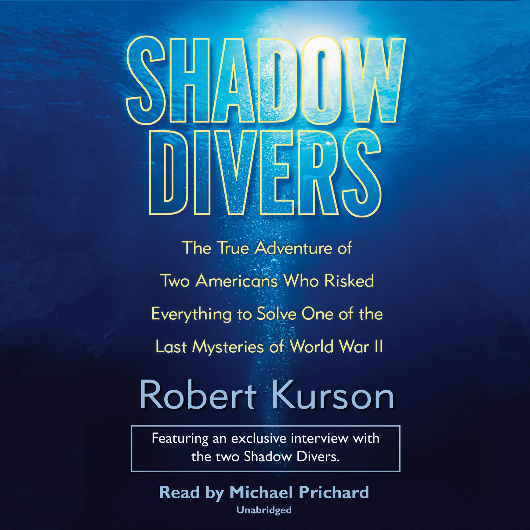 Shadow Divers: The True Adventure of Two Americans Who Risked Everything to Solve One of the Last Mysteries of World War II by Books on Tape