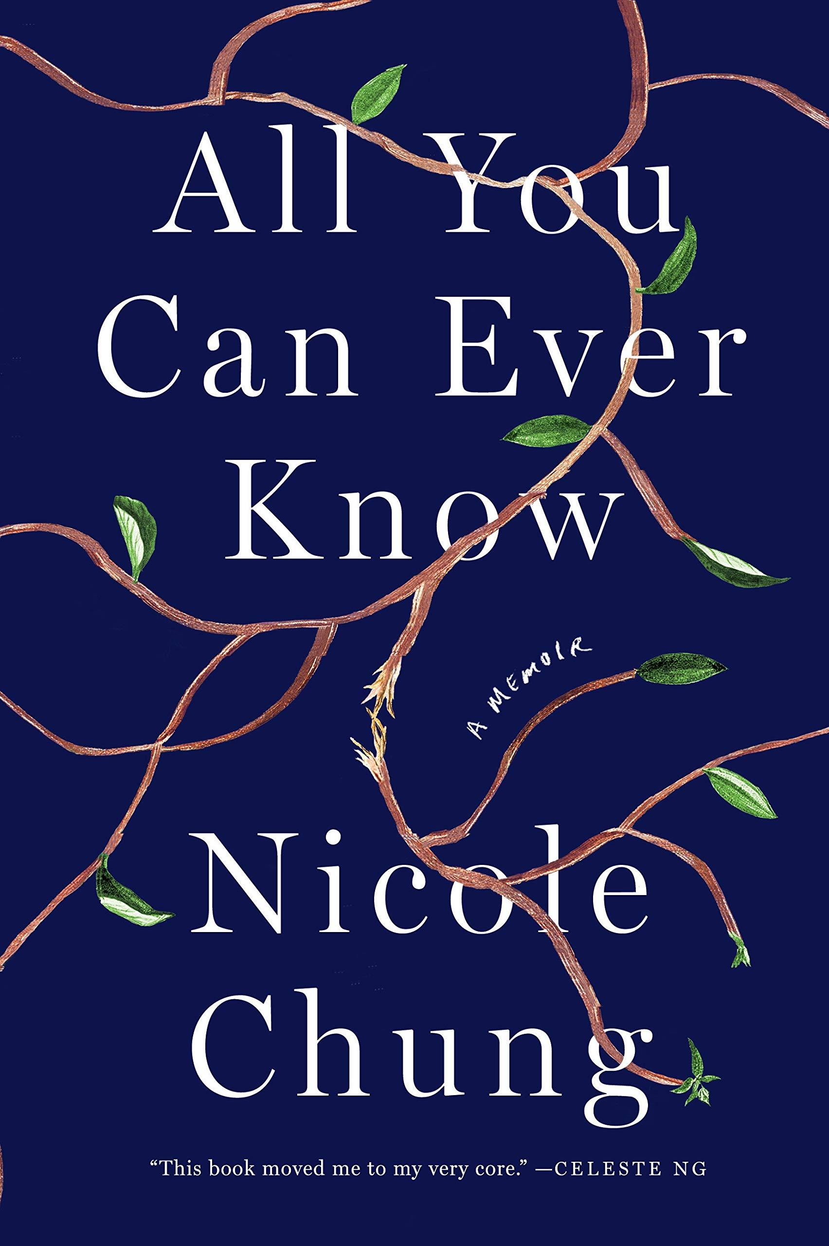 All You Can Ever Know: A Memoir: Chung, Nicole: 9781936787975: Amazon.com:  Books