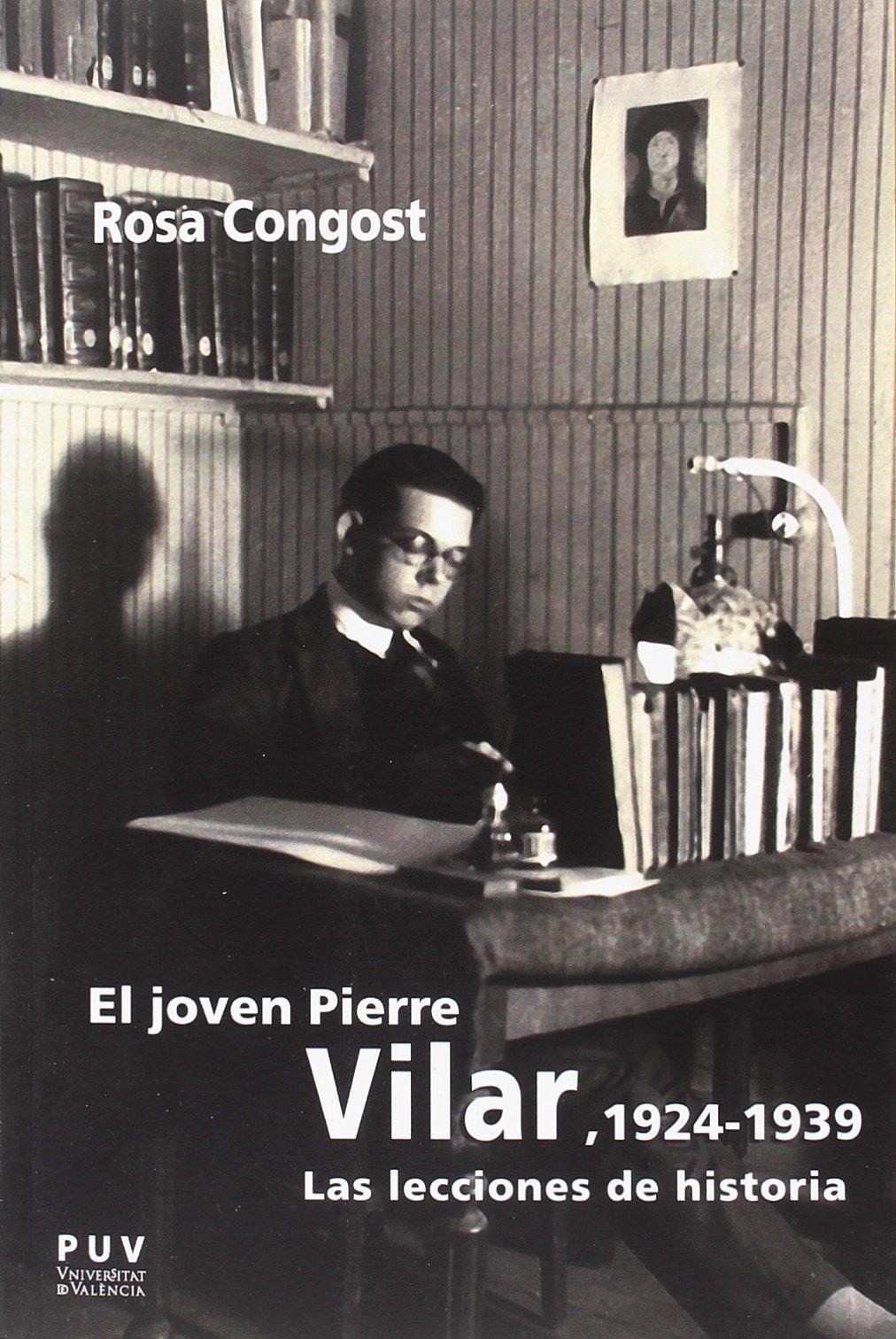 Joven Pierre Vilar,El, 1924-1939: Las lecciones de historia: 25 BIOGRAFÍAS: Amazon.es: Congost Colomer, María Rosa: Libros