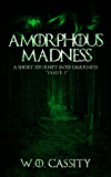 Amorphous Madness: A Short Journey Into Darkness Issue 1