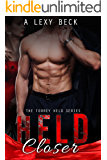 Held Closer (The Torrey Held Series): A Bad Boy Billionaire Romance
