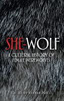 She-Wolf: A Cultural History Of Female