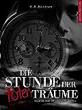 Die Stunde der toten Träume: Erwache nie um drei Uhr nachts (Isas Requiem 3) (German Edition)