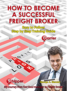 Amazon com: How to Become A Freight Broker Agent eBook