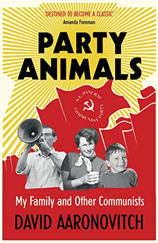 Party Animals: My Family and Other Communists