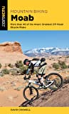 Mountain Biking Moab: More than 40 of the Area's Greatest Off-Road Bicycle Rides (Regional Mountain Biking Series)