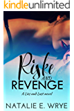 Riske and Revenge: A Second Chance, Enemies Romance (Revenge series Book 1)