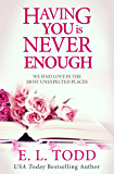 Having You Is Never Enough (Forever and Ever #4)