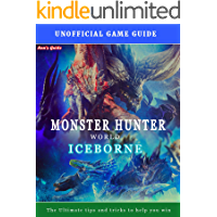 Hunter World: Iceborne - Game Guide: The Ultimate