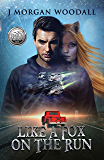Like A Fox On The Run: (Book I of the Southern Sci-Fi Chronicles)