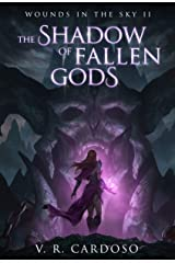 The Shadow Of Fallen Gods (Wounds in the Sky Book 2) Kindle Edition