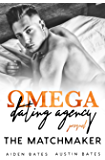 The Matchmaker: Omega Dating Agency Prequel (English Edition)